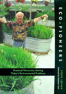Image for Eco-Pioneers: Practical Visionaries Solving Today's Environmental Problems