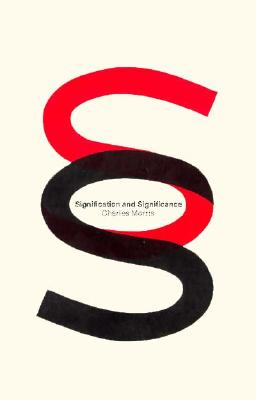 Image for Signification And Significance: A Study of the Relations of Signs and Values (Studies in Communication)