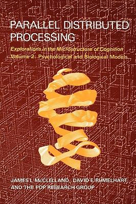 Parallel Distributed Processing, Vol. 2: Psychological and Biological Models, McClelland, James L.; Rumelhart, David E.