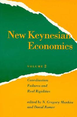 Image for New Keynesian Economics, Vol. 2: Coordination Failures and Real Rigidities (Readings in Economics) (Volume 2)