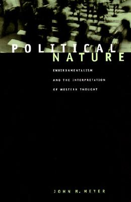 Image for Political Nature: Environmentalism and the Interpretation of Western Thought