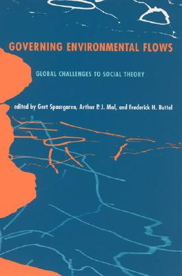 Image for Governing Environmental Flows: Global Challenges to Social Theory (The MIT Press)