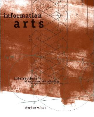 Image for Information Arts: Intersections of Art, Science, and Technology