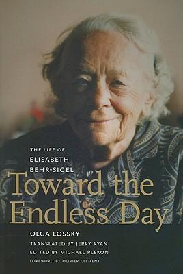 Toward the Endless Day: The Life of Elisabeth Behr-Sigel, Olga Lossky