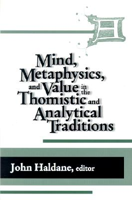 Image for Mind, Metaphysics, and Value in the Thomistic and Analytical Traditions (Thomistic Studies)
