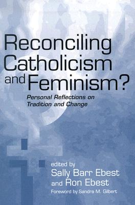 Image for Reconciling Catholicism and Feminism?: Personal Reflections on Tradition and Change