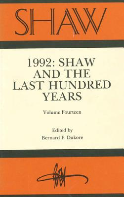 Image for SHAW: The Annual of Bernard Shaw Studies, Vol. 14: Shaw and the Last Hundred Years