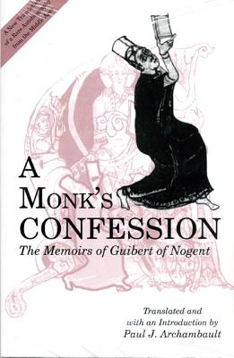 Image for Monk's Confession: The Memoirs of Guibert of Nogent, A