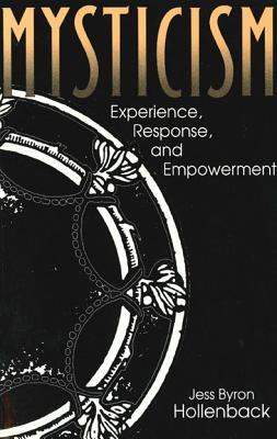 Image for Mysticism: Experience, Response, and Empowerment (Hermeneutics: Studies in the History of Religions)