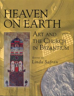 Image for Heaven on Earth : Art and the Church in Byzantium
