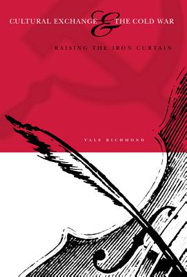 Image for Cultural Exchange and the Cold War: Raising the Iron Curtain