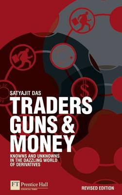 Image for Traders, Guns and Money: Knowns and unknowns in the dazzling world of derivative