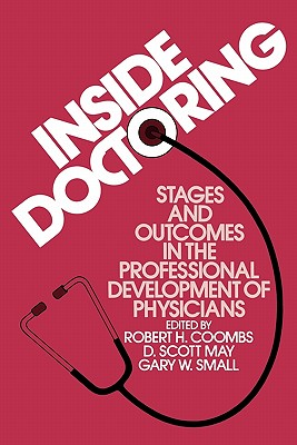Image for Inside Doctoring: Stages and Outcomes in the Professional Development of Physicians