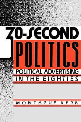Image for 30-Second Politics: Political Advertising in the Eighties (Engineering)