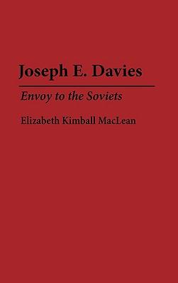 Image for Joseph E. Davies: Envoy to the Soviets