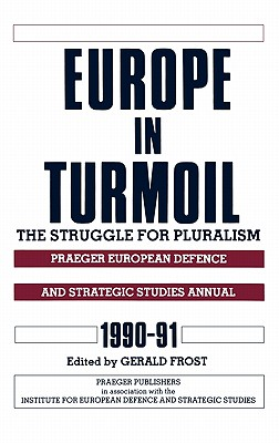 Europe in Turmoil: The Struggle for Pluralism