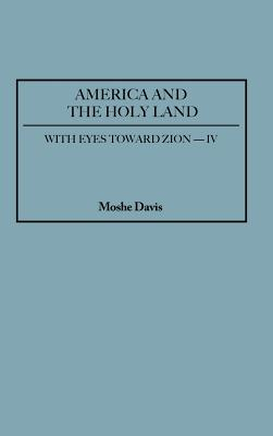 America and the Holy Land (With Eyes Toward Zion), Davis, Moshe