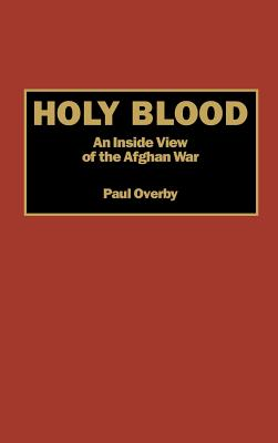 Image for Holy Blood: An Inside View of the Afghan War