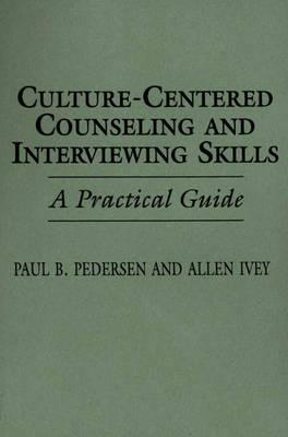 Image for Culture-Centered Counseling and Interviewing Skills: A Practical Guide