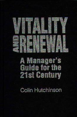 Image for Vitality and Renewal: A Manager's Guide for the 21st Century (Praeger Studies on the 21st Century)