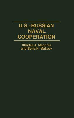 U.S.-Russian Naval Cooperation, Makeev, Boris; Meconis, Charles