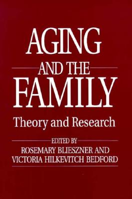 Image for Aging and the Family: Theory and Research