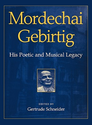 Mordechai Gebirtig: His Poetic and Musical Legacy