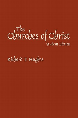 The Churches of Christ: Student Edition, Hughes, Richard T.