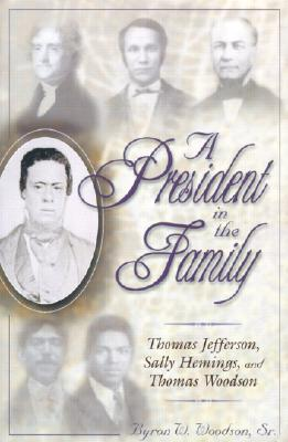 Image for A President in the Family: Thomas Jefferson, Sally Hemings, and Thomas Woodson