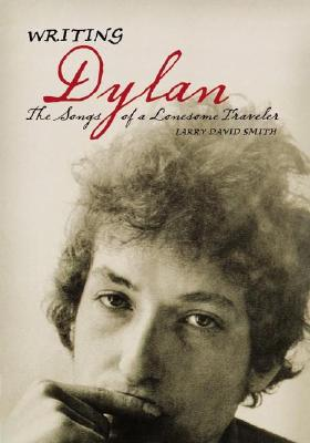 Image for Writing Dylan: The Songs of a Lonesome Traveler