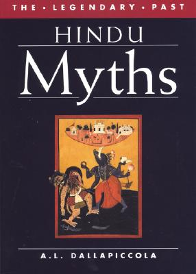 Hindu Myths (Legendary Past Series), A. L. Dallapiccola
