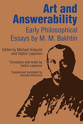 Image for Art and Answerability: Early Philosophical Essays (University of Texas Press Slavic Series)