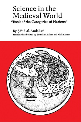 """Science in the Medieval World -""""Book of the Categories of Nations"""""", ""al-Andalusi, Said (Salem & Kumar, trans.)"""