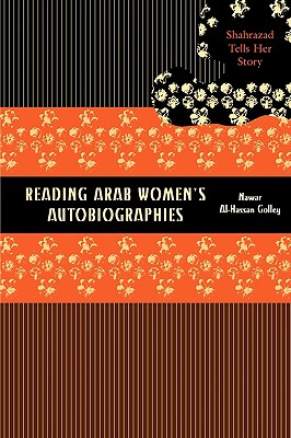 Image for Reading Arab Women's Autobiographies: Shahrazad Tells Her Story