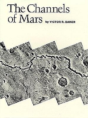 The Channels of Mars, Victor R. Baker