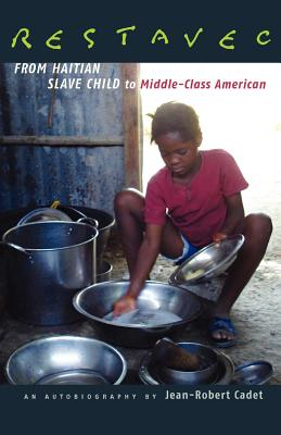 Image for RESTAVEC: FROM HAITIAN SLAVE CHILD TO MIDDLE-CLASS AMERICAN