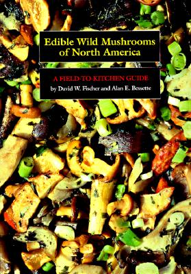 Image for Edible Wild Mushrooms of North America: A Field-to-kitchen Guide