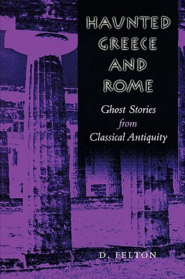 Image for Haunted Greece and Rome: Ghost Stories from Classical Antiquity