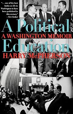 A Political Education: A Washington Memoir, McPherson, Harry