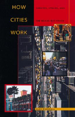 Image for How Cities Work : Suburbs, Sprawl, and the Roads Not Taken