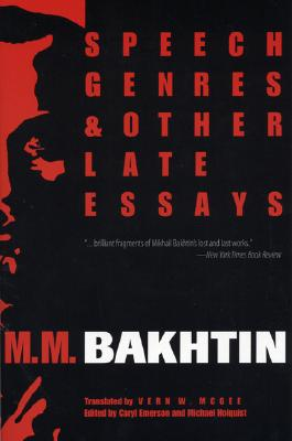 Image for Speech Genres and Other Late Essays (University of Texas Press Slavic Series, No 8)