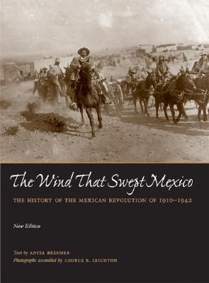Image for The Wind that Swept Mexico: The History of the Mexican Revolution of 1910-1942