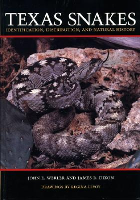 Texas Snakes: Identification, Distribution, and Natural History, Werler, J. E. and J. R. Dixon