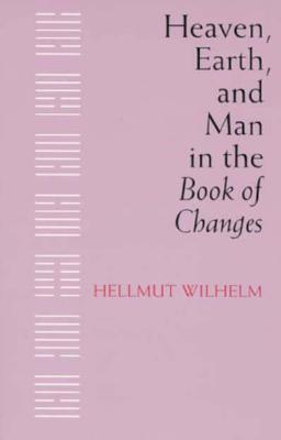 Image for Heaven, Earth, and Man in the Book of Changes
