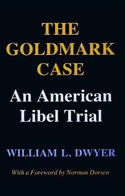 Image for The Goldmark Case: An American Libel Trial