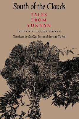 South of the Clouds: Tales from Yunnan (McLellan Endowed Series), Guo Xu