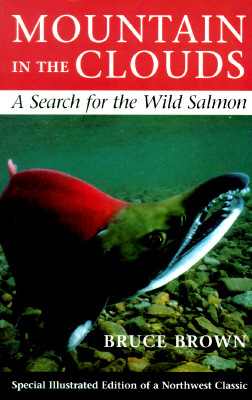 Mountain in the Clouds: A Search for the Wild Salmon, Brown Bruc