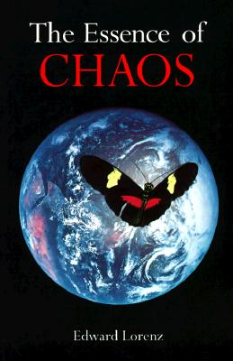 The Essence Of Chaos (Jessie and John Danz Lectures), Lorenz, Edward