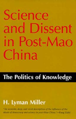 Image for Science and Dissent in Post-Mao China: The Politics of Knowledge (Donald R. Ellegood International Publications)