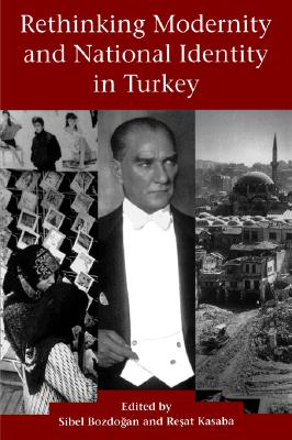 Image for Rethinking Modernity and National Identity in Turkey (Publications on the Near East)